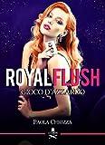 Royal flush: Gioco d'azzardo (Pigalle)
