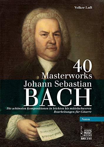 40 Masterworks.: Die schönsten Kompositionen in leichten bis mittelschweren Bearbeitungen für Gitarre. Noten
