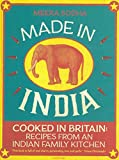 Made in India: Cooked in Britain: Recipes from...