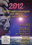 2012 - Die Prophezeiungen der Maya. Reise zum Anfang der Neuen Zeit