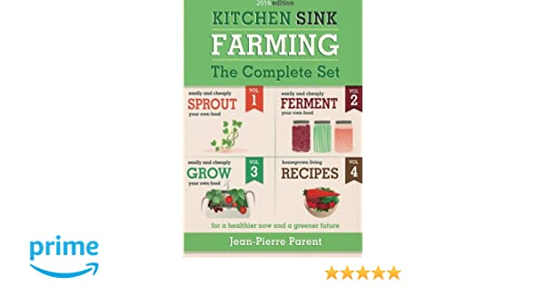 Kitchen Sink Farming - Complete Collection: Easily & Cheaply Grow ...