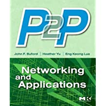 P2P Networking and Applications (Morgan Kaufmann Series in Networking (Hardcover))
