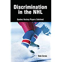 Discrimination in the NHL: Quebec Hockey Players Sidelined