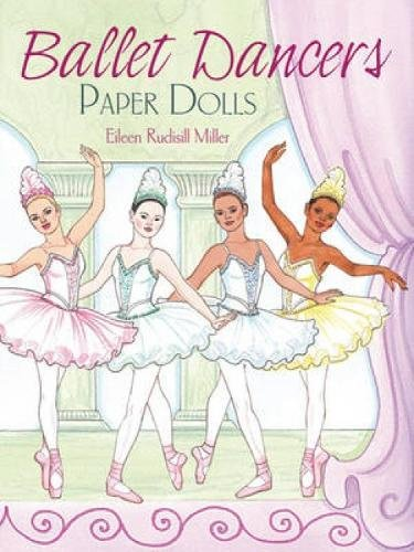Ballet Dancers Paper Dolls (Dover Paper Dolls) por Eileen Rudisill Miller