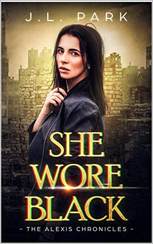 Book cover image for She Wore Black: The Alexis Chronicles Book One