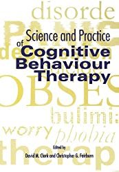 Science And Practice Of Cognitive Behaviour Therapy (Cognitive Behaviour Therapy Science & Practice) (Oxford Medical Publications)