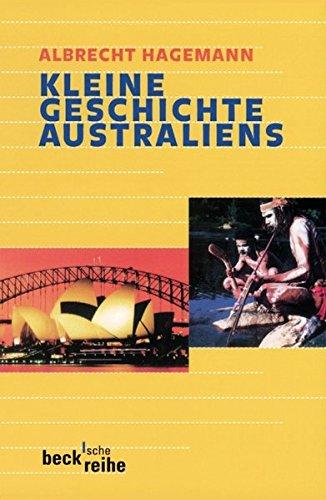 Kleine Geschichte Australiens (Beck'sche Reihe)
