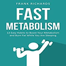 Metabolism: 13 Easy Habits to Boost Your Metabolism and Burn Fat While You Are Sleeping