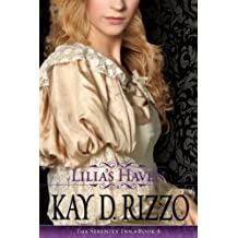Lilia's Haven (Serenity Inn) by Kay D. Rizzo (2010-10-01)