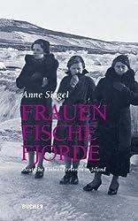 Frauen Fische Fjorde. Deutsche Einwanderinnen in Island von Anne Siegel (2011) Gebundene Ausgabe