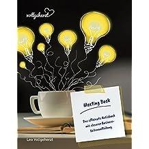 vollgeherzt: Meeting Book: Das effiziente Notizbuch mit cleverer Business-Seitenaufteilung (vollgeherzt Notizbuch, Band 1)