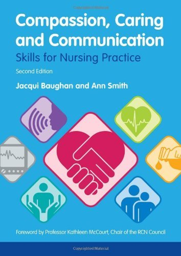 Compassion, Caring and Communication: Skills for Nursing Practice by Baughan, Jacqui, Smith, Ann (January 23, 2013) Paperback