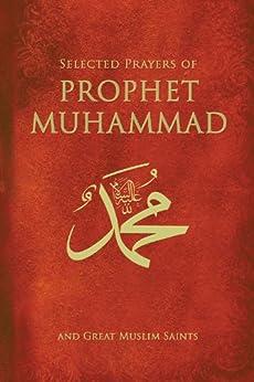 Selected Prayers Of Prophet Muhammad: And Great Muslim Saints de [Gülen, M. Fethullah]