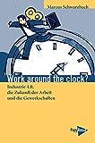 Work around the clock? Industrie 4.0, die Zukunft der Arbeit und die Gewerkschaften (Neue Kleine Bibliothek)