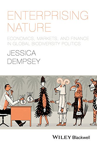 Enterprising Nature: Economics, Markets, and Finance in Global Biodiversity Politics (Antipode Book Series)