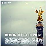 Berlin Techno 2016 (Continuous DJ Mix)