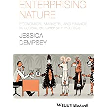 Enterprising Nature: Economics, Markets, and Finance in Global Biodiversity Politics