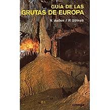GUIA DE LAS GRUTAS DE EUROPA (GUIAS DEL NATURALISTA-GUÍAS BÁSICAS-VARIOS)