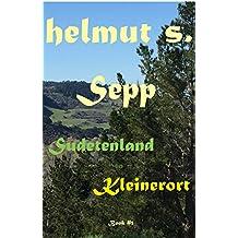 Sepp Sudetenland: Kleinerort (Sepp books Book 1)
