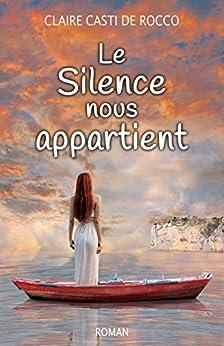 Le  Silence nous appartient par [de Rocco, Claire Casti]
