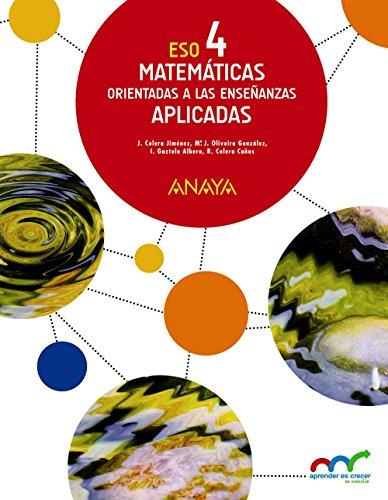 Matemáticas orientadas a las enseñanzas aplicadas 4 (aprender es crecer en conexión)