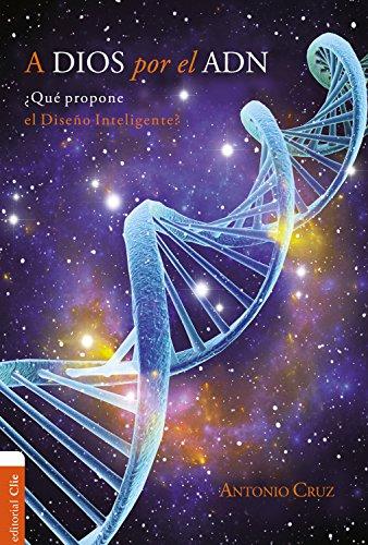 A Dios por el ADN por Antonio Cruz Suarez epub