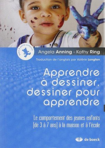 Apprendre a Dessiner, Dessiner pour Apprendre le Comportement des Jeunes Enfants de 3 a 7 Ans a la M par Angela Anning