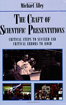 The Craft of Scientific Presentations: Critical Steps to Succeed and Critical Errors to Avoid von [Alley, Michael]