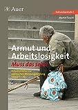 Armut und Arbeitslosigkeit: Arbeitsblätter zur politischen Meinungsbildung Klasse 5-10