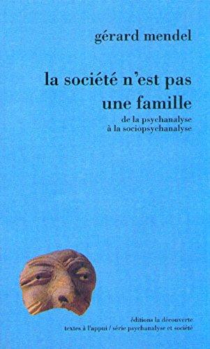 La société n'est pas une famille, de la psychanalyse à la sociopsychanalyse