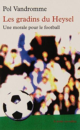 Les gradins du Heysel: Une morale pour le football