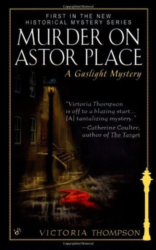 Murder on Astor Place (Gaslight) by Thompson, Victoria Published by Berkley Publishing Corporation,U.S. (1999)