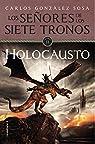 Holocausto: Los Señores de los Siete Tronos par González