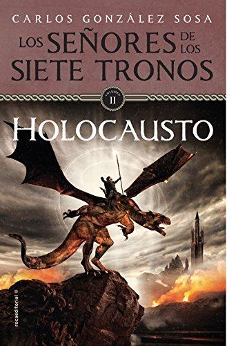 Holocausto: Los Señores de los Siete Tronos eBook: Carlos González ...