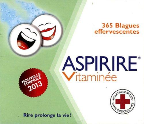 Aspirire Vitaminée 2013. 365 Blagues effervescentes