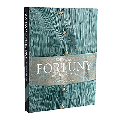 Mariano Fortuny : His Life and Work