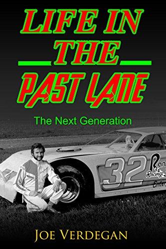 Life in the Past Lane: The Next Generation (Northeast Wisconsin Racing History Book 3) (English Edition) por Joe Verdegan