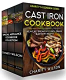 Special Appliance Cookbook Collection: (Cast Iron Recipes, Pressure Cooker Recipes, Slow Cooker Recipes) (Home Cooking Recipes) (English Edition)
