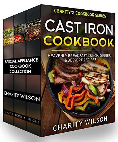 special-appliance-cookbook-collection-cast-iron-recipes-pressure-cooker-recipes-slow-cooker-recipes-
