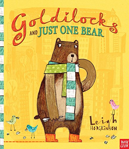 Goldilocks and Just One Bear por Leigh Hodgkinson