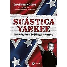 Suástica Yankee: Memórias de um Ex-Skinhead Neonazista (Portuguese Edition)