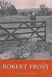 [The Collected Prose of Robert Frost] (By: Robert Frost) [published: November, 2009]