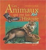 Ces animaux qui ont fait l'histoire