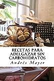 Recetas para adelgazar sin carbohidratos (Adelgaza ya!)