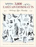 3800 Early Advertising Cuts (Dover Pictorial Archive S.) by Grafton, Carol Belanger (1991) Paperback
