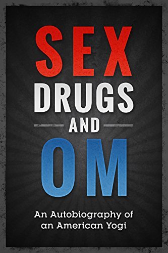 Sex drugs and om an autobiography of an american yogi ebook greg sex drugs and om an autobiography of an american yogi by reese greg fandeluxe Choice Image