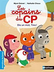 Les copains de CP, dis un mot, Tino ! - Premières Lectures CP Niveau 1 - Dès 6 ans