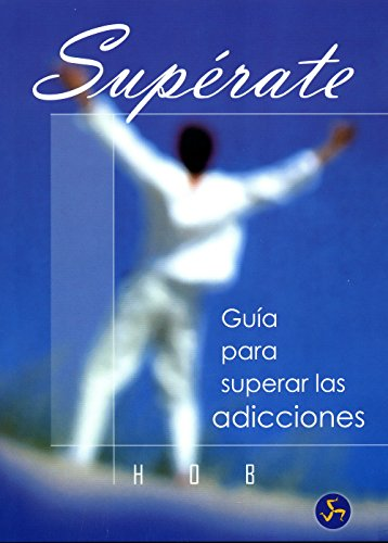 Superate/ Honoring Your Self: Guia para superar las adicciones/ Guide to Overcome Addictions