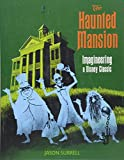The Haunted Mansion: Imagineering a Disney Classic [Lingua Inglese]