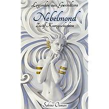 Legenden aus Gwindtera – Nebelmond: 12 Fantasy-Kurzgeschichten